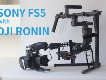 Rent: Sony FS5 4k + DJI Ronin MX
