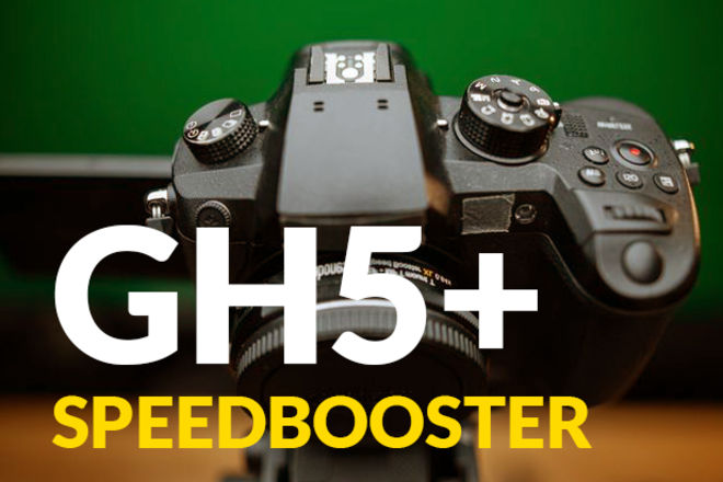 Panasonic GH5 + EF Speedbooster XL 0.64x