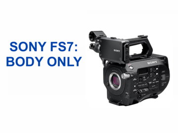 Rent: Sony FS7 - Body Only