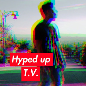 Hyped Up T.V.