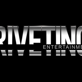 Riveting Entertainment