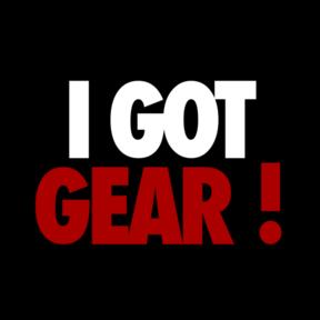 I Got Gear!
