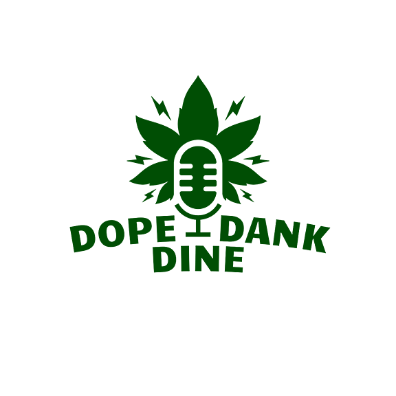 The Dope Dank and Dine Podcast, LLC